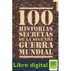 100 Historias Secretas De La 2da Guerra Mundial