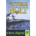 La Mascara De La Hechicera Victoria Holt