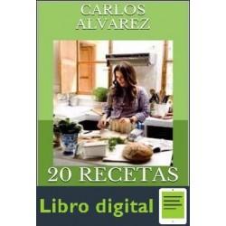 20 Recetas Saludables Carlos Alvarez