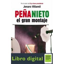 Peña Nieto El Gran Montaje Jenaro Villamil