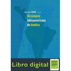 Diccionario Latinoamericano De Bioetica