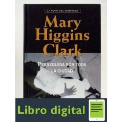 Perseguida Por Toda La Ciudad Mary H. Clark
