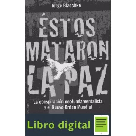 Estos Mataron La Paz Jorge Blaschke