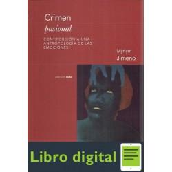 Crimen Pasional. Contribucion A Una Antrop