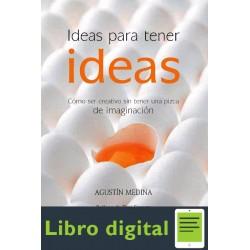 Ideas Para Tener Ideas Como Ser Creativo Sin