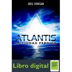 Atlantis. La Ciudad Perdida Greg Donegan