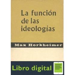 La Funcion De Las Ideologias Max Horkheimer