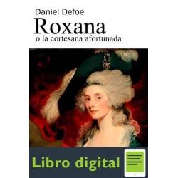 Roxana O La Cortesana Afortuna Daniel Defoe