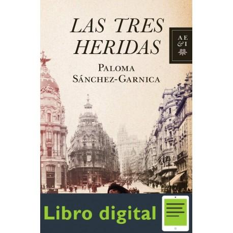 Las Tres Heridas Paloma Sanchez Garnica