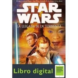 Star Wars. La Llegada De La Tormenta