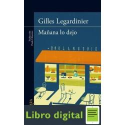 Mañana Lo Dejo Gilles Legardinier