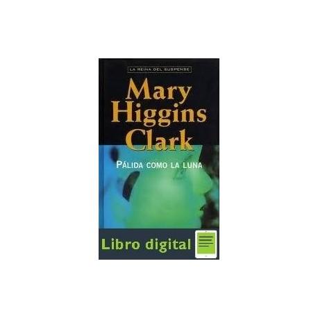 Palida Como La Luna Mary Higgins Clark