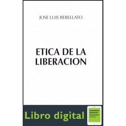 Etica De La Liberacion Jose Luis Rebellato