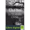 La Telaraña China Lisa See