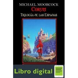 Corum. Trilogia De Las Espadas. Ill El Rey De