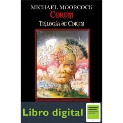 Corum. Trilogia De Corum I El Toro Y La Lanza