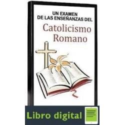 Un Examen De Las Enseñanzas Del Catolicismo