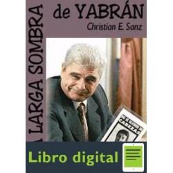 La Larga Sombra De Yabran Christian E. Sanz