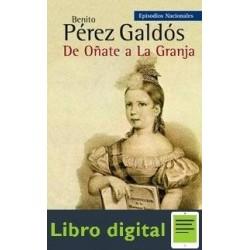 De Oñate A La Granja Benito Perez Galdos