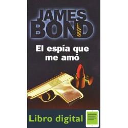 James Bond 007. El Espia Que Me Amo