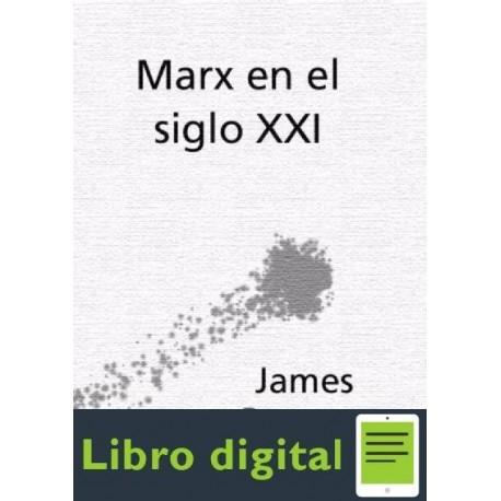 Marx En El Siglo Xxl Petras James