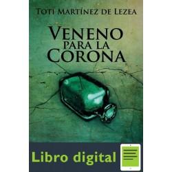 Veneno Para La Corona Toti Martinez De Lezea