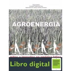 Agroenergia, Mitos E Impactos En America Latina