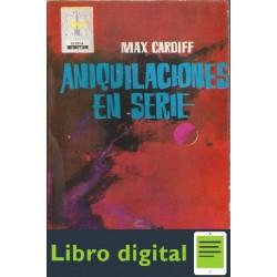 Aniquilaciones En Serie Max Cardiff