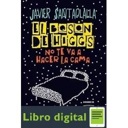El Boson De Higgs No Te Va A Hacer La Cama Javier Santaolalla