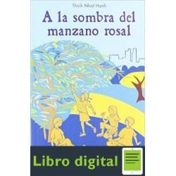 A La Sombra Del Manzano Rosal Thich Nhat Hanh
