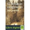 El Bosque Originario Jon Juaristi