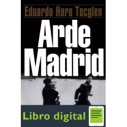 Arde Madrid Eduardo Haro Tecglen
