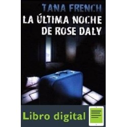 La Ultima Noche De Rose Daly Tana French