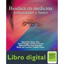 Bioetica En Medicina. Actualidades Y Futuro