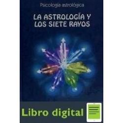 La Astrologia Y Los 7 Rayos