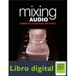 Mixing Audio Concepts Practices And Tools