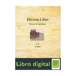 Decimo Libro Retazos Del Apocalipsis Jose Antonio Fortea