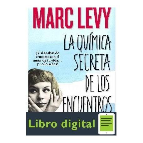 Levy Marc La Quimica Secreta De Los Encuentros