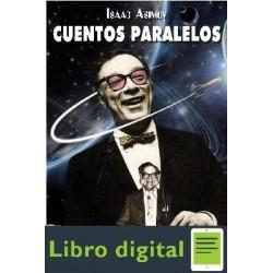 Asimov Isaac Cuentos Paralelos