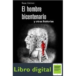 Asimov Isaac El Hombre Bicentenario Y Otras Historias