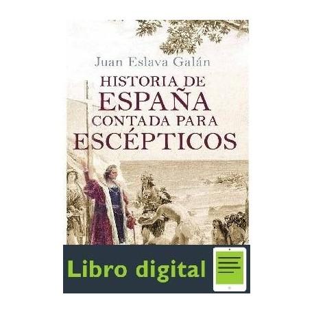 Eslava Galan Juan Historia De Espana Contada Para Esceptico