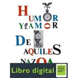 Nazoa Aquiles Humor Y Amor Vol 1
