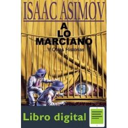 A Lo Marciano Y Otras Historias Isaac Asimov