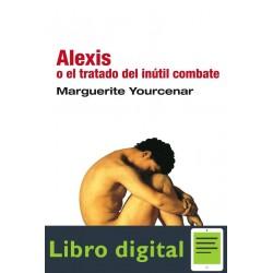 Alexis O El Tratado Del Inutil Combate Marguerite Yourcenar
