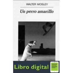 Easy Rawlins Un Perro Amarillo Mosley Walter