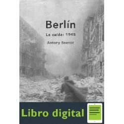 Berlin La Caida 1945 Beevor Antony