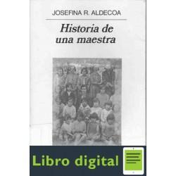 Historia De Una Maestra Aldecoa Josefina