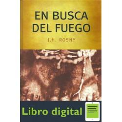 En Busca Del Fuego J H Rosny