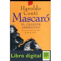 Mascaro El Cazador Americano Haroldo Conti