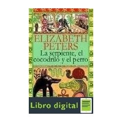 La Serpiente El Cocodrilo Y El Perro Elizabeth Peters